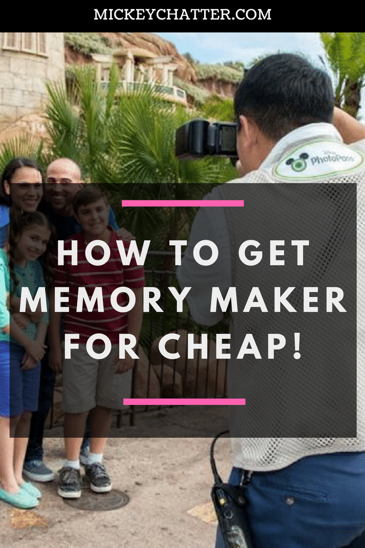 Disney's Memory Maker - how to get it at a fraction of the cost!