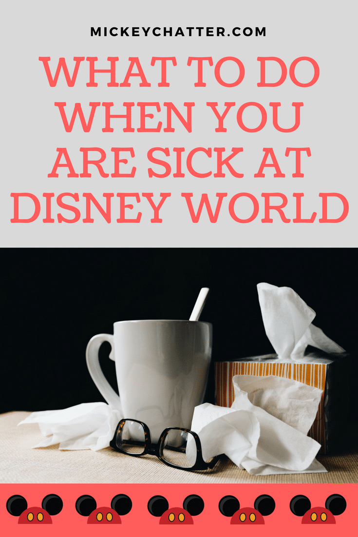 How to deal when you are sick at Disney World