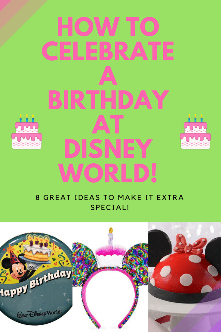 How to celebrate a birthday at Disney World, 8 great ideas for you! #birthday #disneyworld #disneybirthday #disneycelebration