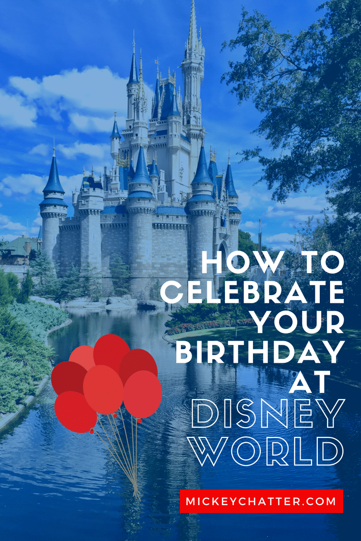 How to celebrate your birthday at Disney World #disneybirthday #disneyworld #disneyvacation #disneycelebration