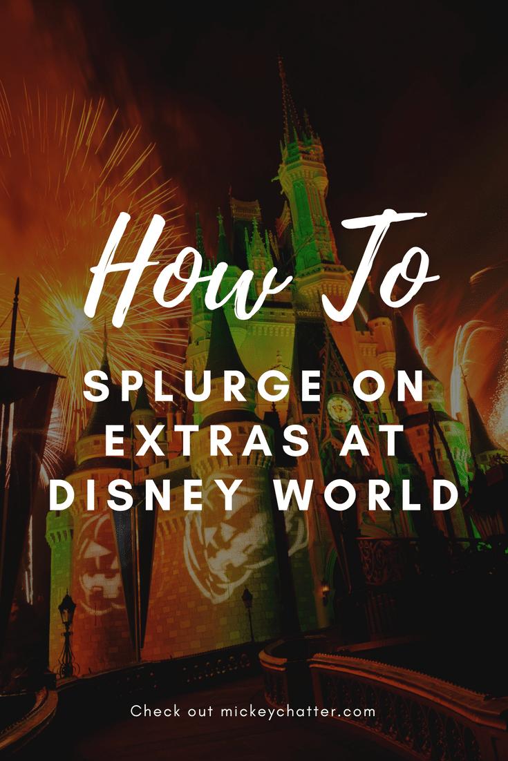 Disney World Splurges - how to add something extra special to your magical vacation! #disneyworld #disneytrip #disneyvacation #disneyplanning